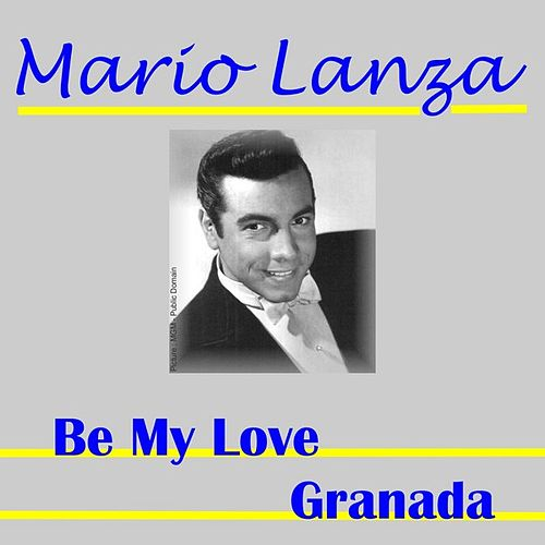 Play & Download Be My Love by Mario Lanza | Napster