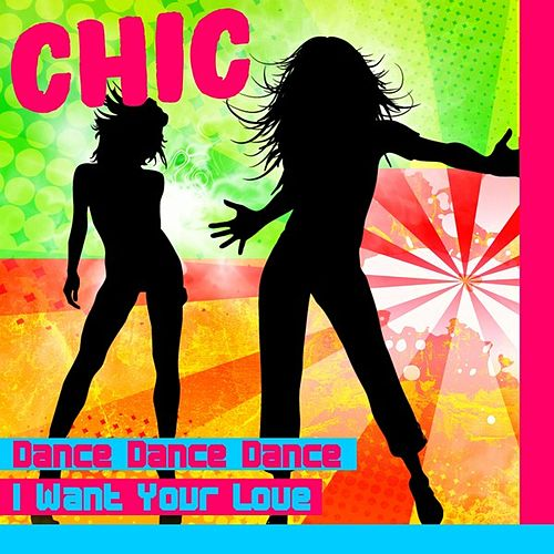 Play & Download Dance Dance Dance by Chic | Napster