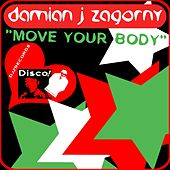 Move Your Body von Damian J Zagorny