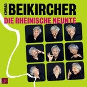 Play & Download Die rheinische Neunte by Konrad Beikircher | Napster
