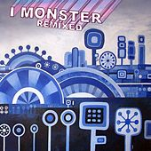 Play & Download Remixed by I Monster | Napster