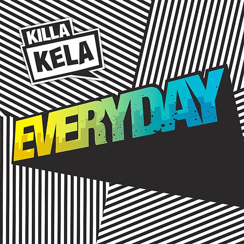 Play & Download Everyday by Killa Kela | Napster
