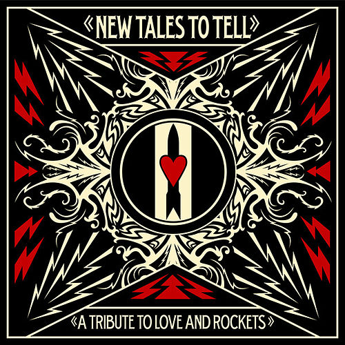 Play & Download New Tales To Tell: A Tribute To Love And Rockets (Wide Release Version) by Various Artists | Napster