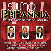 Swing Britannia (British Jazz of the 30s and 40s) by Various Artists