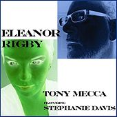 Eleanor Rigby (feat. Stephanie Davis) by Tony Mecca
