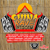 Play & Download China Rave Riddim by Various Artists | Napster
