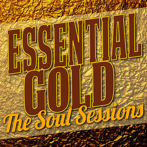 Play & Download Essential Gold - The Soul Sessions by Various Artists | Napster