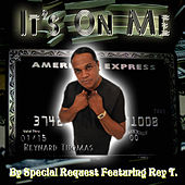 Play & Download It's On Me (feat. Rey T) - Single by Special Request | Napster