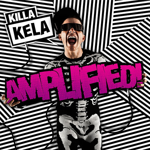 Play & Download Amplified! by Killa Kela | Napster