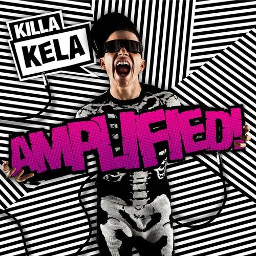 Amplified! by Killa Kela