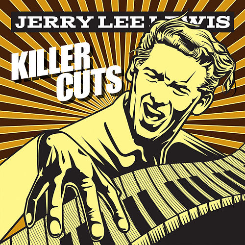 Play & Download Killer Cuts by Jerry Lee Lewis | Napster
