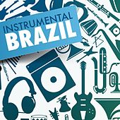 Play & Download Instrumental Brazil by Various Artists | Napster