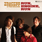 Play & Download Run, Engine, Run by Trapper Schoepp | Napster