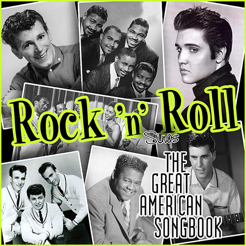 Play & Download Rock'n'Roll Sings the Great American Songbook by Various Artists | Napster