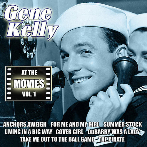 Play & Download At the Movies, Vol. 1 by Gene Kelly | Napster