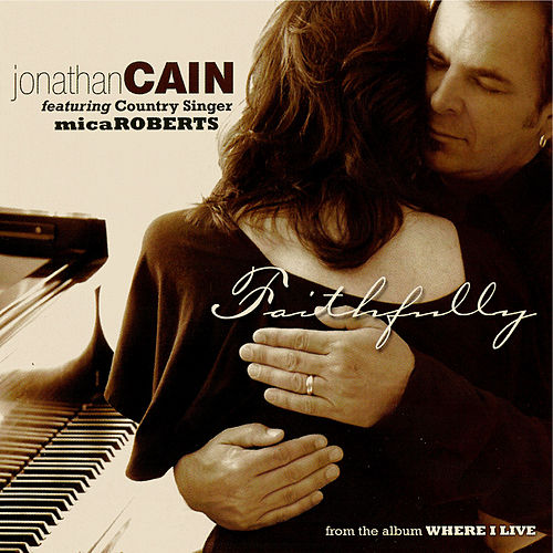 Play & Download Faithfully - Single by Jonathan Cain | Napster