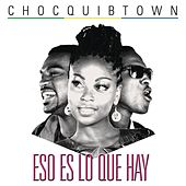 Play & Download Eso es lo que hay by Chocquibtown | Napster