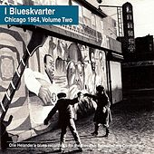 Play & Download I Blueskvarter, Chicago 1964, Volume Two by Various Artists | Napster