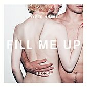 Play & Download Fill Me Up - EP by Hyper Heart | Napster