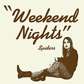 Play & Download Weekend Nights by Spiders | Napster