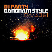 Gangnam Style (강남스타일) - Instrumental by DJ Party