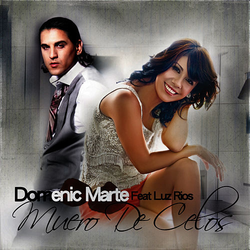 Play & Download Muero De Celos by Domenic  Marte | Napster