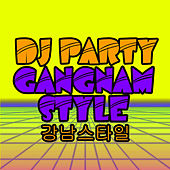 Gangnam Style (강남스타일) - Club Mix by DJ Party