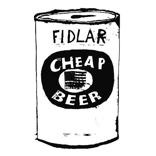 Play & Download Cheap Beer - Single by FIDLAR | Napster
