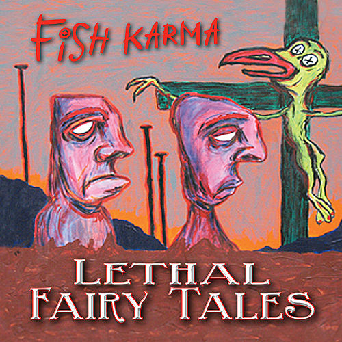 Play & Download Lethal Fairy Tales by Fish Karma | Napster