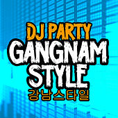 Gangnam Style (강남스타일) by DJ Party