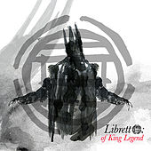 Libretto: Of King Legend by The Black Opera