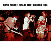 Play & Download Smart Bar Chicago 1985 by Sonic Youth | Napster