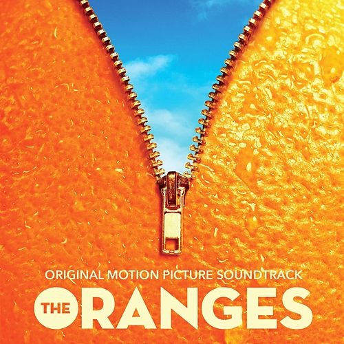 Play & Download The Oranges (Original Motion Picture Soundtrack) by Various Artists | Napster