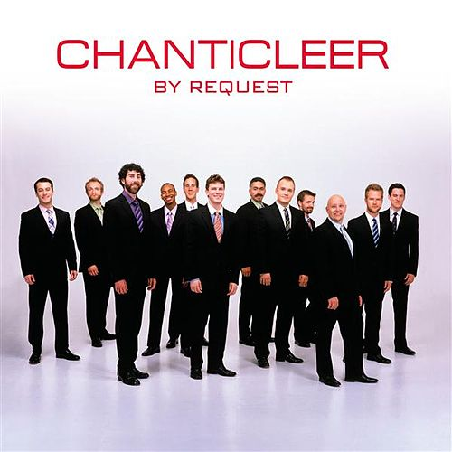 Play & Download Chanticleer by Request by Various Artists | Napster