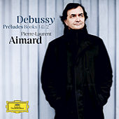 Debussy: Préludes Books 1 & 2 by Pierre-Laurent Aimard