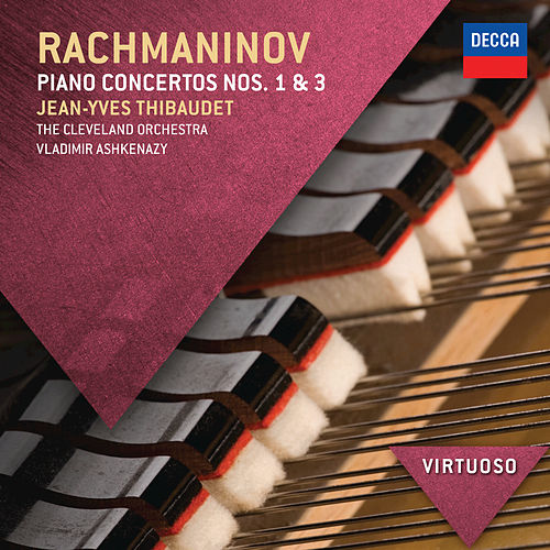 Play & Download Rachmaninov: Piano Concertos Nos.1 & 3 by Jean-Yves Thibaudet | Napster