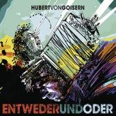 ENTWEDERundODER by Hubert von Goisern