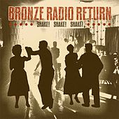 Shake! Shake! Shake! by Bronze Radio Return