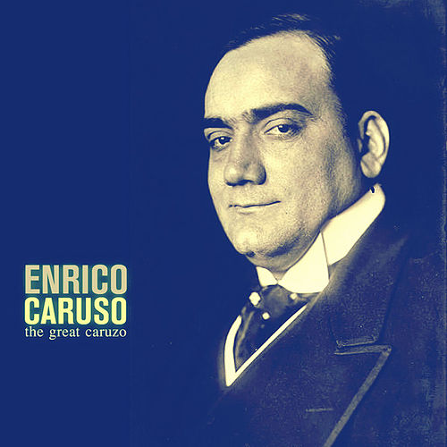 Play & Download The Great Caruzo (Remastered) by Enrico Caruso | Napster