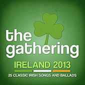 Play & Download The Gathering 2013 - 25 Classic Irish Songs and Ballads by Various Artists | Napster