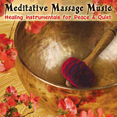 Play & Download Meditative Massage Music: Healing Instrumentals for Peace & Quiet by Various Artists | Napster