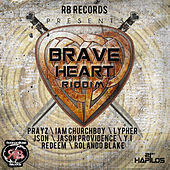 Play & Download Brave Heart Riddim by Various Artists | Napster