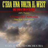 Play & Download C'era una volta il West (Once Upon a Time in the West) by World Sound Orchestra | Napster