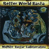 Play & Download Better World Rasta by Midnite | Napster