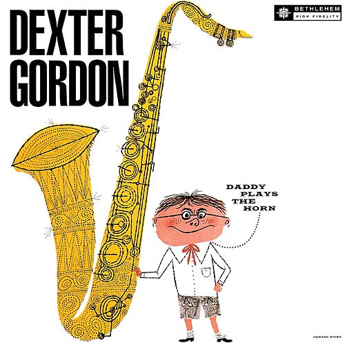 Play & Download Daddy Plays the Horn by Dexter Gordon (1) | Napster