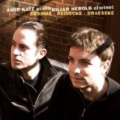 Play & Download Brahms, Reinecke & Draesecke, Clarinet Sonatas by Amir Katz   Napster