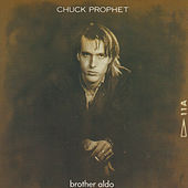 Play & Download Brother Aldo by Chuck Prophet | Napster