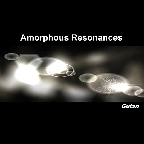 Amorphous Resonances by Gulan