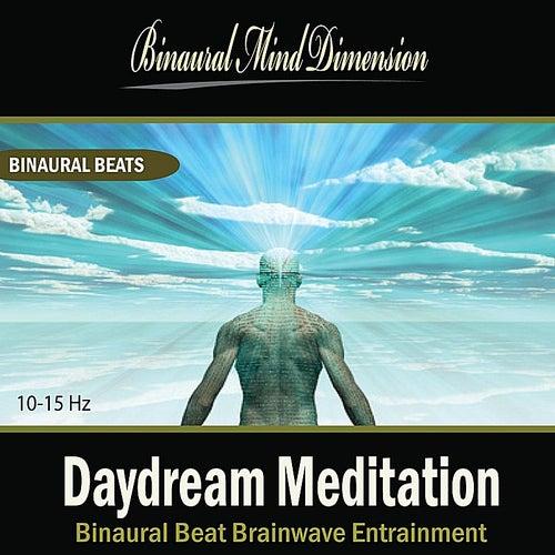 Play & Download Daydream Meditation: Binaural Beat Brainwave Entrainment by Binaural Mind Dimension | Napster