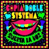 Suelta La Voz by Copia Doble Systema
